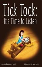 Lauren Smith Tick Tock, Tick Tock: It`s Time to Listen