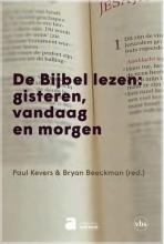 Bryan Beeckman (RED.) Paul Kevers, De Bijbel lezen: gisteren, vandaag en morgen
