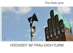 Jens, Tina Viola Hochzeit im Trau-Dich-Turm