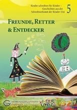 Brammer, Peter,   Maliuta, Natalia,   Lechtenfeld, Sonja,   Sonnenberg, Anna Freunde, Retter & Entdecker