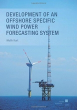 Kurt, Melih Development of an Offshore Specific Wind Power Forecasting System Delopment of am Offshore Specific Wind Power Forecasting System
