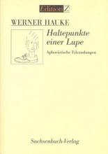Hauke, Werner Haltepunkte einer Lupe
