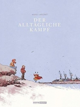 Larcenet, Manu Der Alltägliche Kampf