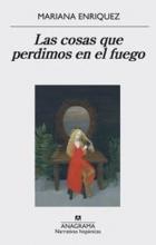 Enríquez, Mariana Las cosas que perdimos en el fuego Things We Lost in The Fire