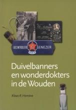 Klaas Henstra Duivelbanners en wonderdokters in de Wouden