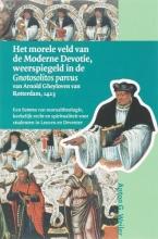 A.G. Weiler , Het morele veld van de Moderne Devotie, weerspiegeld in de Gnotosolitos parvus van Arnold Gheyloven van Rotterdam, 1423