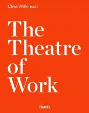 Wilkinson Clive, Theatre of Work