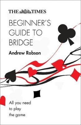 Robson, Andrew,   The Times Mind Games,The Times Beginner`s Guide to Bridge