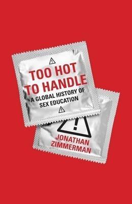 Jonathan Zimmerman,Too Hot to Handle