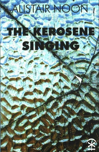 Alistair Noon,The Kerosene Singing