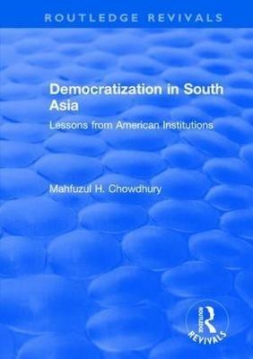 Mahfuzul H. Chowdhury,Democratization in South Asia