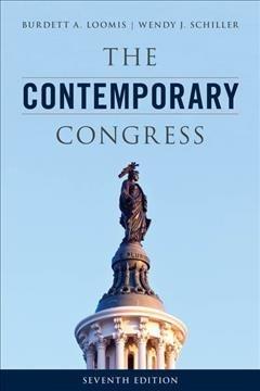 Burdett A., Professor, University of Kansas Loomis,   Wendy J. Schiller,The Contemporary Congress