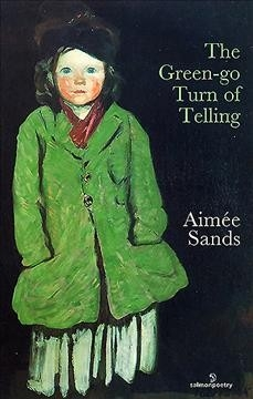 Aimee Sands,The Green-go Turn of Telling