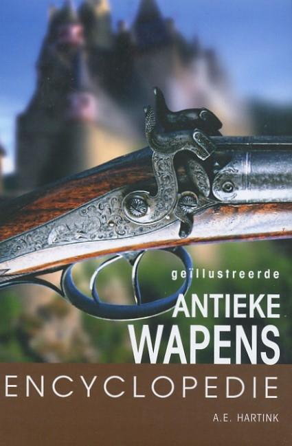 A.E. Hartink,Geillustreerde antieke wapens encyclopedie