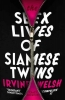 Welsh, Irvine, Sex Lives of Siamese Twins