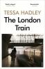 Hadley, Tessa, London Train