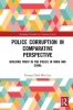 George Chak Man (Trinity College, Cambridge University, UK.) Lee, Police Corruption in Comparative Perspective