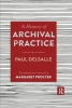 Paul Delsalle,   Margaret Procter, A History of Archival Practice