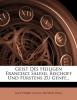 Camus, Jean Pierre, Geist Des Heiligen Francisci Salesii, Bischoff Und F?rstens Zu Genff...