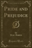 Austen, Jane, Pride and Prejudice, Vol. 2 (Classic Reprint)