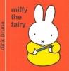 Bruna, Dick, Miffy the Fairy