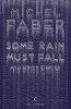 Michel Faber, Canons Some Rain Must Fall