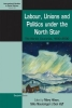 Hilson Neunsinger Vyff, Labour, Unions and Politics under the North Star