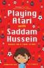 Roy Jennifer, ,Playing Atari with Saddam Hussein