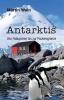 Wein, Martin, Antarktis - Von Patagonien bis zur Packeisgrenze
