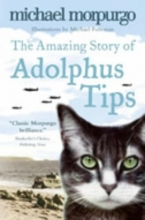 Michael Morpurgo The Amazing Story of Adolphus Tips