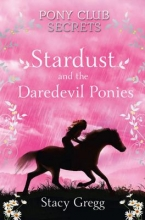 Stacy Gregg Stardust and the Daredevil Ponies