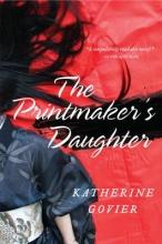 Govier, Katherine The Printmaker`s Daughter