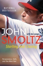 Smoltz, John,   Yaeger, Don Starting and Closing
