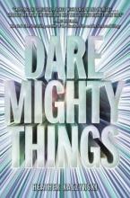 Kaczynski, Heather Dare Mighty Things