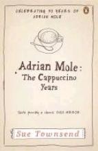 Townsend, Sue Adrian Mole: The Cappuccino Years