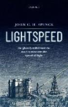 John C. H. (Regent`s Professor of Physics, Regent`s Professor of Physics, Arizona State University, Tempe, AZ, US) Spence Lightspeed