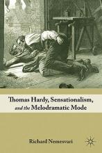 Nemesvari, Richard Thomas Hardy, Sensationalism, and the Melodramatic Mode