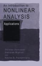Zdislaw Denkowski,   Stanislaw Migorski,   Nikolas S. Papageorgiuo An Introduction to Nonlinear Analysis: Applications