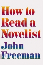 Freeman, John How to Read a Novelist