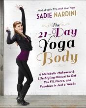 Sadie Nardini The 21-Day Yoga Body