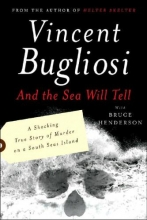 Bugliosi, Vincent And the Sea Will Tell