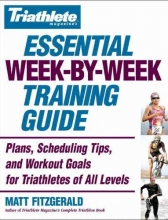 Fitzgerald, Matt Triathlete Magazine`s Essential Week-By-Week Training Guide