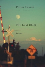 Levine, Philip The Last Shift