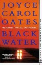 Oates, Joyce Carol Black Water