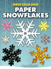 Peggy Edwards Make Your Own Paper Snowflakes