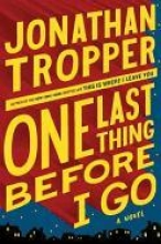 Tropper, Jonathan One Last Thing Before I Go