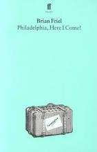 Friel, Brian Philadelphia, Here I Come