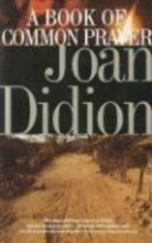 Didion, Joan A Book of Common Prayer