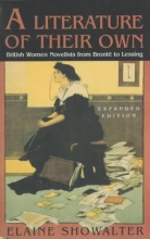 Showalter, Elaine A Literature of Their Own - British Women Novelists from Bronte to Lessing