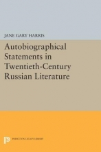Harris, Jg Autobiographical Statements in Twentieth-Century Russian Literature
